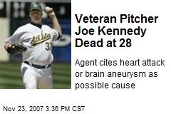 Veteran Pitcher Joe Kennedy Dead at 28