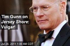 Tim Gunn on Jersey Shore : Vulgar!