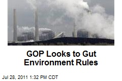 GOP Looks to Gut Environment Rules
