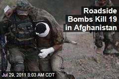 Afghanistan Roadside Bombs Kill 19