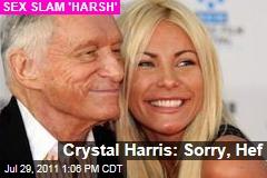 Crystal Harris: Sorry, Hugh Hefner, Two-Second Sex Slam Was 'Harsh'