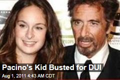 Pacino's Daughter Busted for DUI