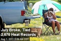 July Broke, Tied 2,676 Heat Records