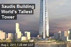 Saudis Building World's Tallest Tower