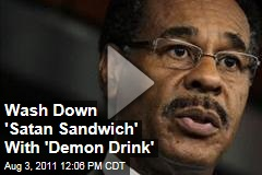 Emanuel Cleaver: Wash Down 'Satan Sandwich' With 'Demon Drink'
