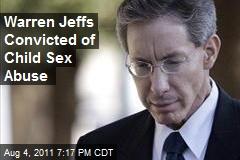 Warren Jeffs Convicted of Child Sex Abuse