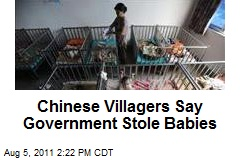 Chinese Villagers Say Government Stole Babies