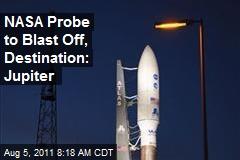 NASA Probe to Blast Off, Destination: Jupiter