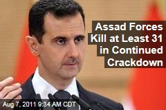 Bashar al-Assad Forces Kill at Least 31 in Continued Syria Crackdown