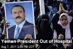 Yemen President Out of Hospital