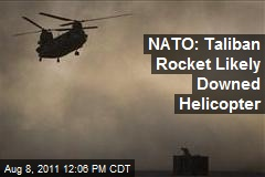 NATO: Taliban Rocket Likely Downed Helicopter