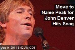 Move to Name Peak for John Denver Hits Snag