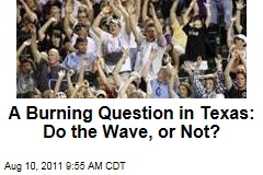 A Burning Question in Texas: Do the Wave at Texas Rangers Baseball Games, or Not?