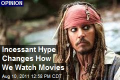 Incessant Hype Changes How We Watch Movies