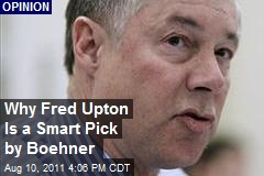 Why Fred Upton Is a Smart Pick by Boehner