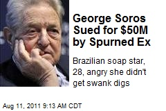 George Soros Sued for $50M by Spurned Ex