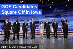 GOP Candidates Square Off in Iowa