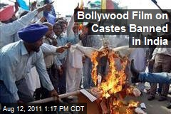 Bollywood Film on Castes Banned in India