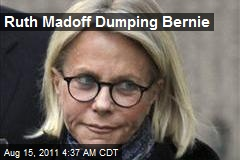 Ruth Madoff Dumping Bernie
