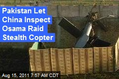 Pakistan Let China Inspect US Stealth Copter in Osama Raid