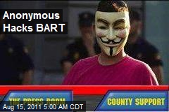 Anonymous Hacks BART