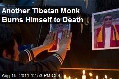 Another Tibetan Monk Burns Himself to Death