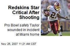 Redskins Star Critical After Shooting