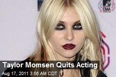 Taylor Momsen Quits Acting