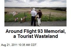 Around Flight 93 Memorial, a Tourist Wasteland