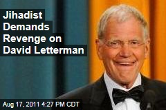 Jihadist Targets David Letterman for Jokes on Show