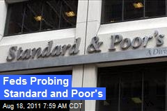 Feds Probing Standard and Poor's