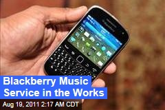 Research in Motion Planning Blackberry Music Service