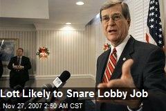 Lott Likely to Snare Lobby Job