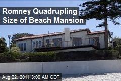 Romney Quadrupling Calif. Beach Mansion