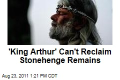 'King Arthur' Can't Reclaim Stonehenge Remains: Judge