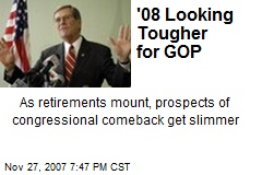 '08 Looking Tougher for GOP