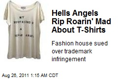 Hells Angels Rip Roarin' Mad About T-Shirts