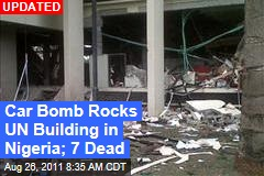 Bomb Rocks UN Building in Nigeria