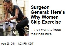 Surgeon General: Women Skip Exercise to Keep Their Hair Nice