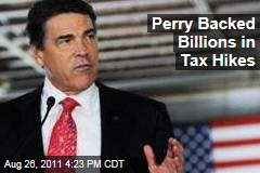 Election 2012: Texas Gov. Rick Perry Backed Billions in Tax Hikes