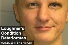 Arizona Shooting Suspect Jared Lee Loughner's Condition Worsens