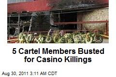 Cartel Members Busted for Casino Killings