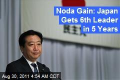 Noda Gain: Japan Gets 6th Leader in 5 Years