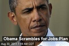 Obama Scrambles for Jobs Plan