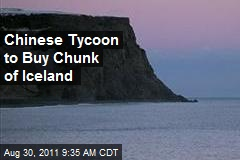 Chinese Tycoon to Buy Chunk of Iceland