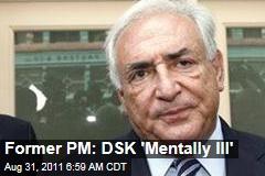 Michel Rocard: Dominique Strauss-Kahn Is Mentally Ill