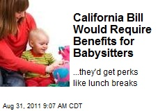 Calif. Bill Would Require Benefits for Babysitters