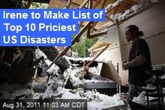 Irene to Make List of Top 10 Priciest US Disasters