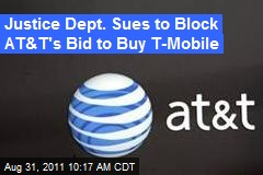 Justice Dept. Blocks AT&T's Bid to Buy T-Mobile