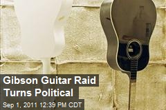 The Gibson Guitar Raid Controversy